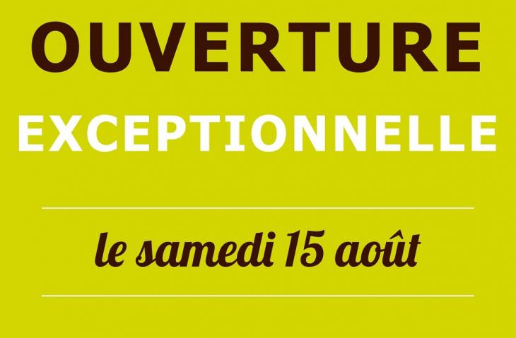OUVERTURE EXCEPTIONNELLE SAMEDI 15 AOUT 2020